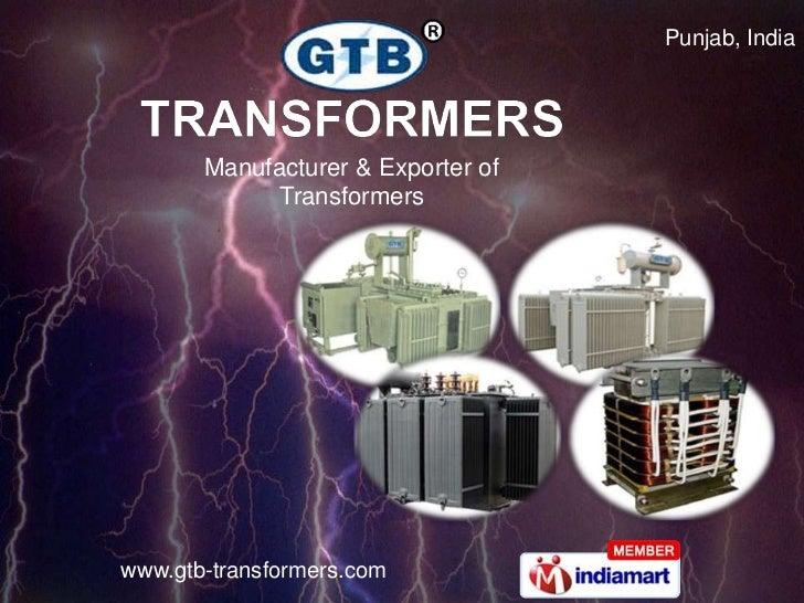 Punjab, India       Manufacturer & Exporter of             Transformerswww.gtb-transformers.com