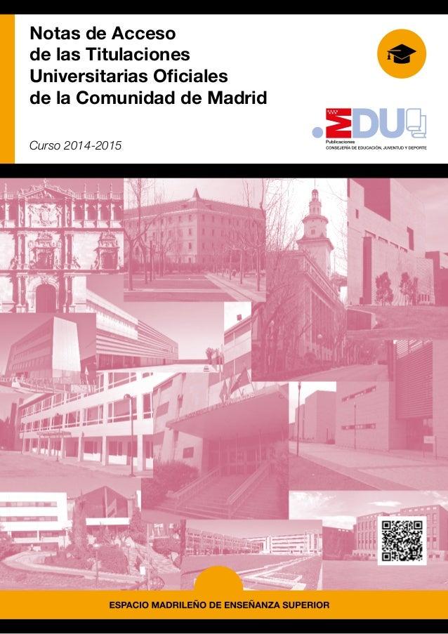 Notas de Acceso de las Titulaciones Universitarias Oficiales de la Comunidad de Madrid Curso 2014-2015