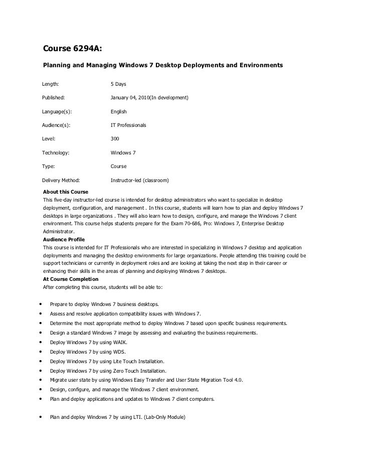 Course 6294A:    Planning and Managing Windows 7 Desktop Deployments and Environments    Length:                        5 ...