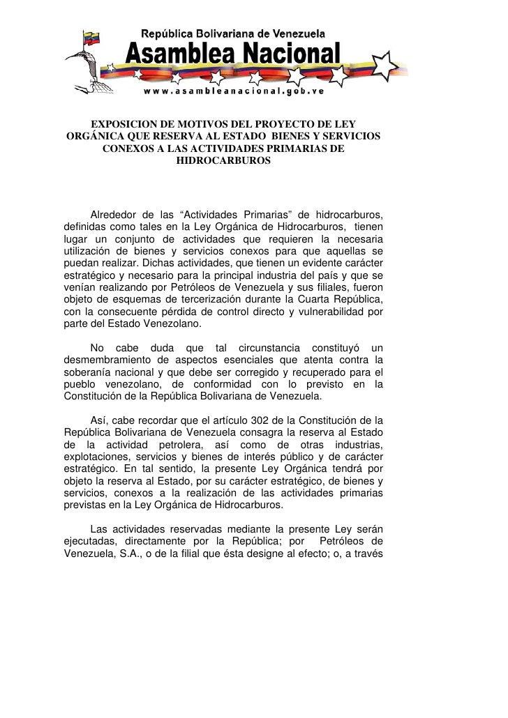 EXPOSICION DE MOTIVOS DEL PROYECTO DE LEY ORGÁNICA QUE RESERVA AL ESTADO BIENES Y SERVICIOS      CONEXOS A LAS ACTIVIDADES...
