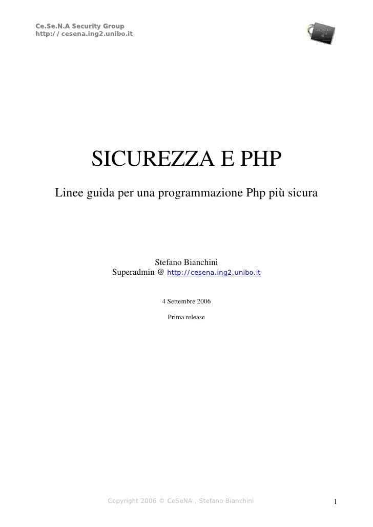 Ce.Se.N.A Security Group http://cesena.ing2.unibo.it                    SICUREZZA E PHP      Linee guida per una programma...