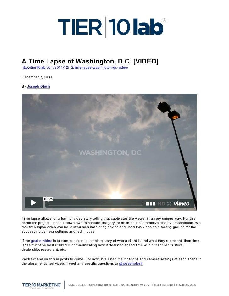 A Time Lapse of Washington, D.C. [VIDEO]http://tier10lab.com/2011/12/12/time-lapse-washington-dc-video/  December 7, 20...