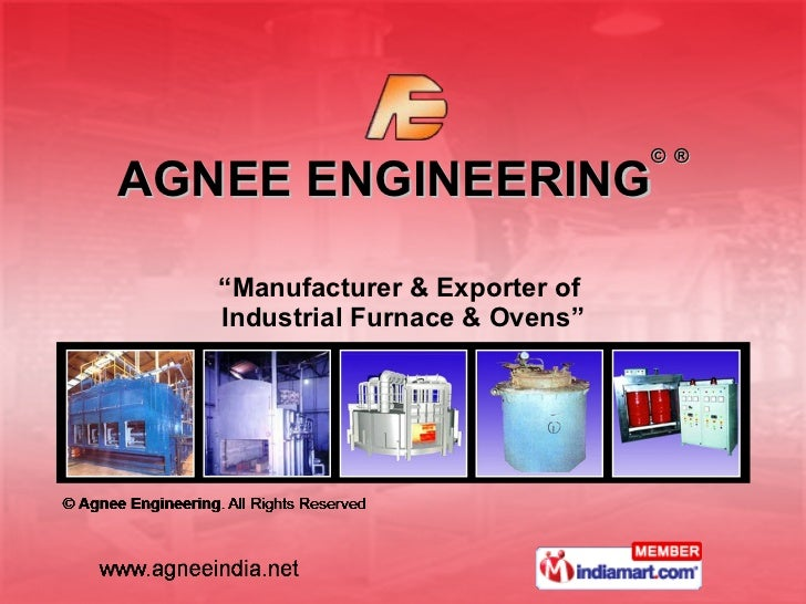 "AGNEE ENGINEERING ©   ® "" Manufacturer & Exporter of  Industrial Furnace & Ovens"""