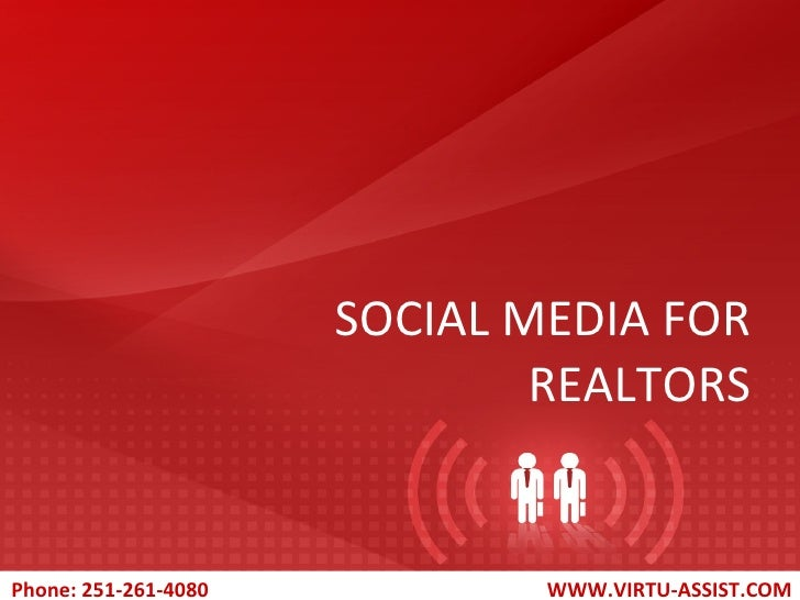 SOCIAL MEDIA FOR REALTORS Phone: 251-261-4080   WWW.VIRTU-ASSIST.COM