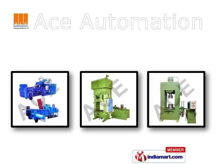 Manufacturer & Exporter of Hydraulic & Pneumatic                            Machines© Ace Automation, Tamil Nadu, All Righ...