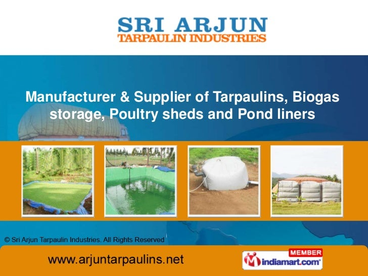 Manufacturer & Supplier of Tarpaulins, Biogas   storage, Poultry sheds and Pond liners