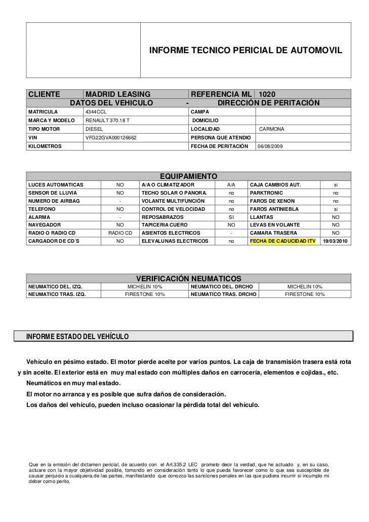 INFORME TECNICO PERICIAL DE AUTOMOVIL   CLIENTE              MADRID LEASING                                     REFERENCIA...