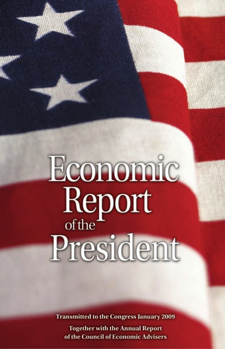 Economic Report   of the President      Transmitted to the Congress            January 2009                              t...