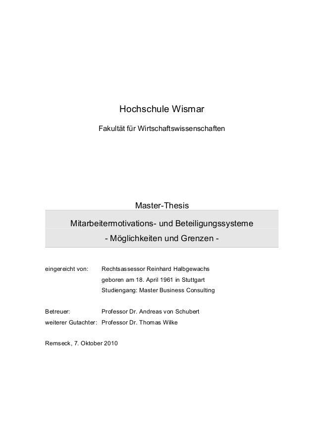 Hochschule Wismar Fakultät für Wirtschaftswissenschaften Master-Thesis Mitarbeitermotivations- und Beteiligungssysteme - M...