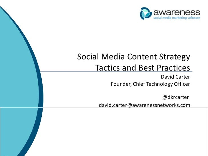 Social Media Content Strategy Tactics and Best Practices David Carter Founder, Chief Technology Officer @dkrcarter  [email...
