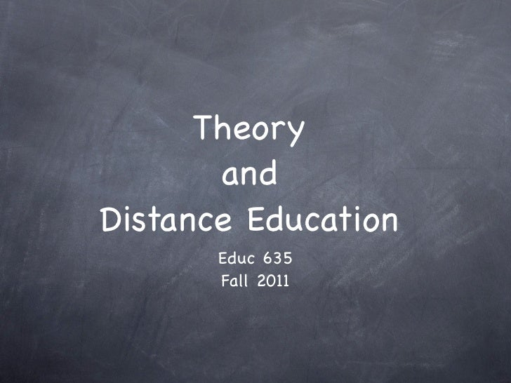 Theory       andDistance Education       Educ 635       Fall 2011