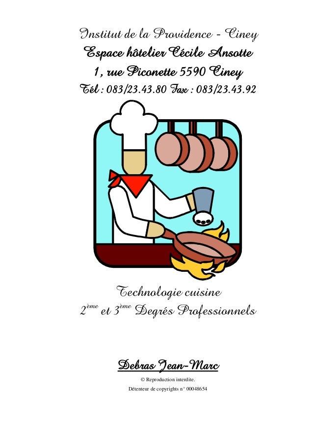 Institut de la Providence - Ciney Espace hôtelier Cécile Ansotte  1, rue Piconette 5590 CineyTél : 083/23.43.80 Fax : 083/...