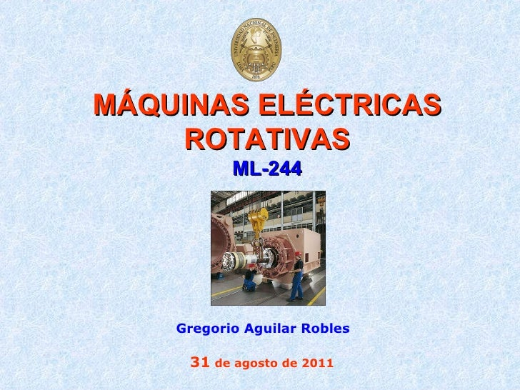 MÁQUINAS ELÉCTRICAS ROTATIVAS ML-244 Gregorio Aguilar Robles 31  de agosto de 2011