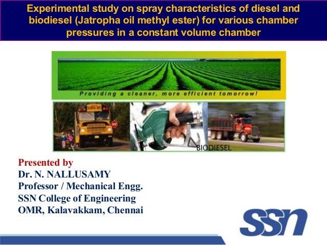Experimental study on spray characteristics of diesel and biodiesel (Jatropha oil methyl ester) for various chamber pressu...
