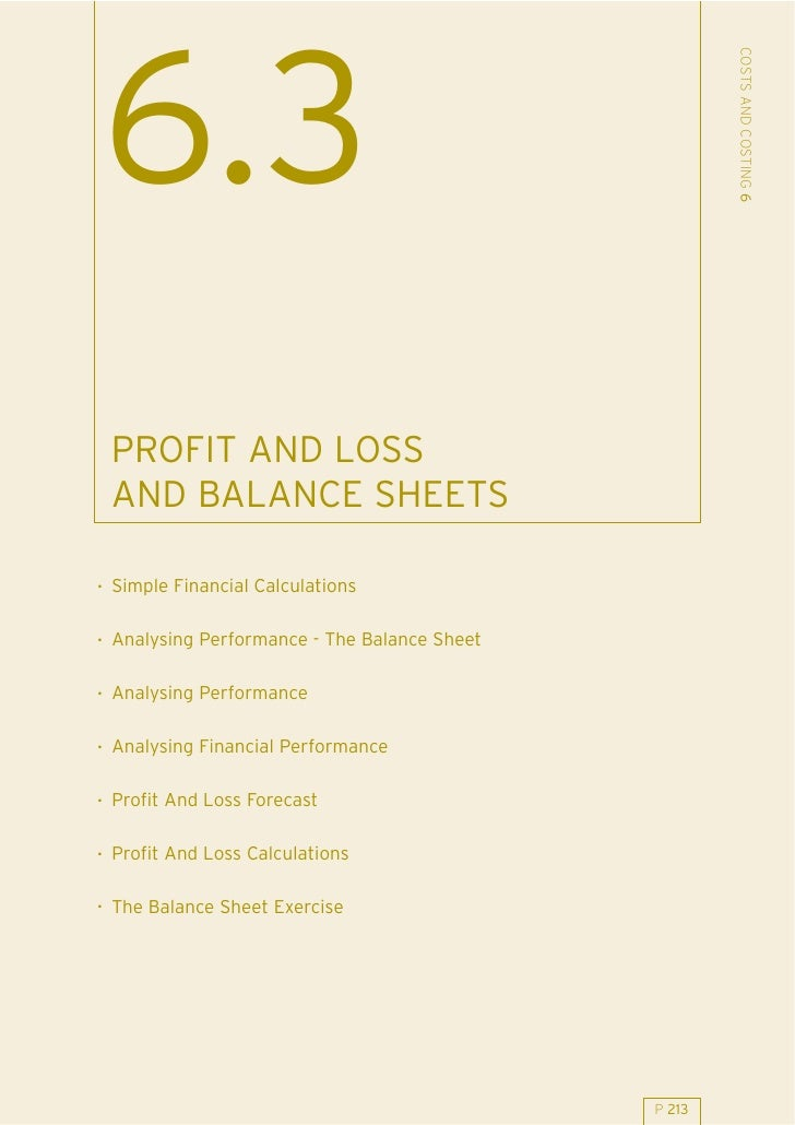 COSTS AND COSTING 6 6.3  PROFIT AND LOSS  AND BALANCE SHEETS  . Simple Financial Calculations  . Analysing Performance - T...