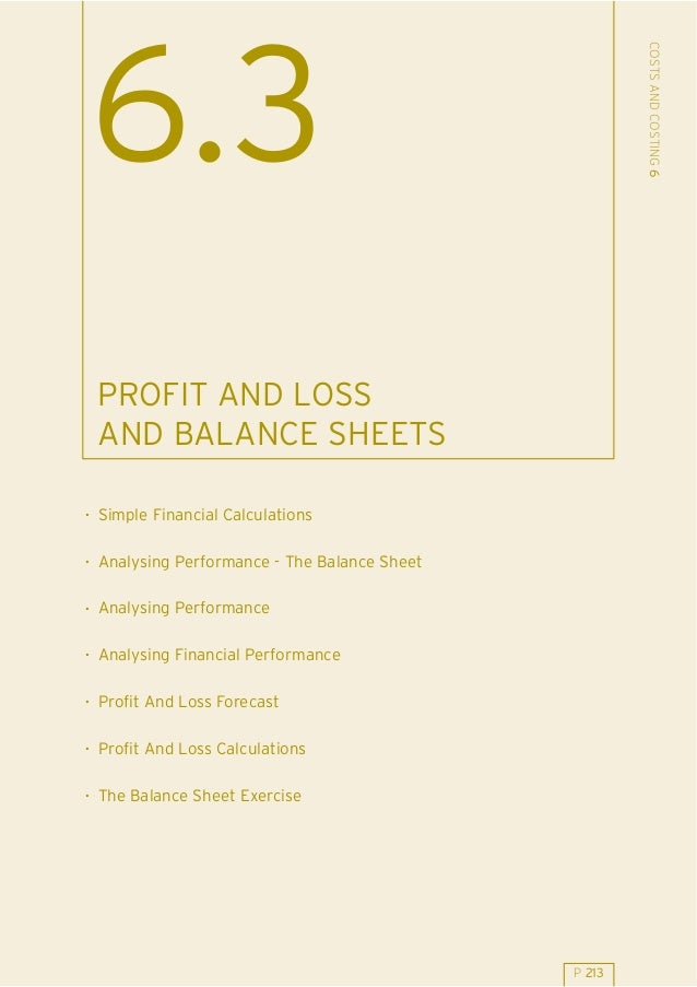 COSTS AND COSTING 6  6.3 PROFIT AND LOSS AND BALANCE SHEETS . Simple Financial Calculations . Analysing Performance - The ...