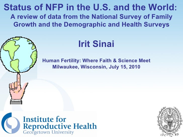 Status of NFP in the U.S. and the World: A review of data from the National Survey of Family  Growth and the Demographic a...