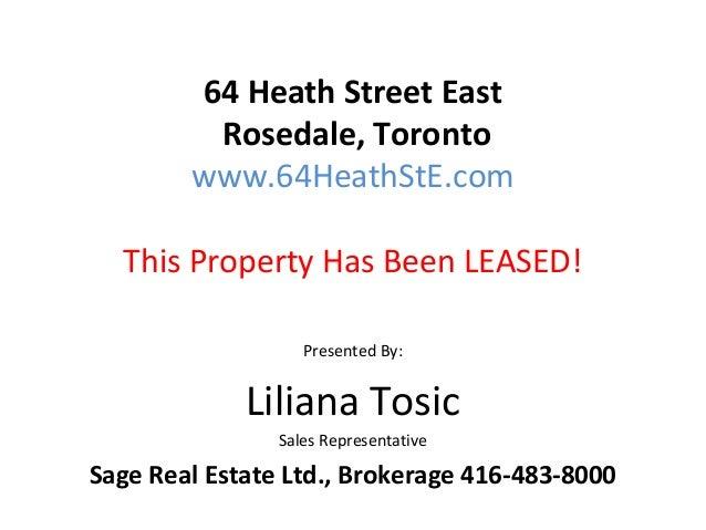 64 Heath Street East         Rosedale, Toronto        www.64HeathStE.com  This Property Has Been LEASED!                  ...