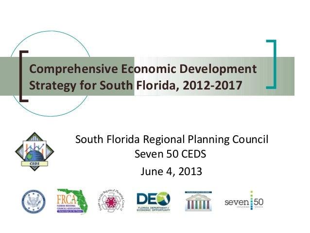 Comprehensive Economic DevelopmentStrategy for South Florida, 2012-2017South Florida Regional Planning CouncilSeven 50 CED...