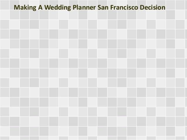 Making A Wedding Planner San Francisco Decision