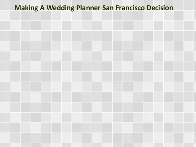 Making A Wedding Planner San Francisco Decision