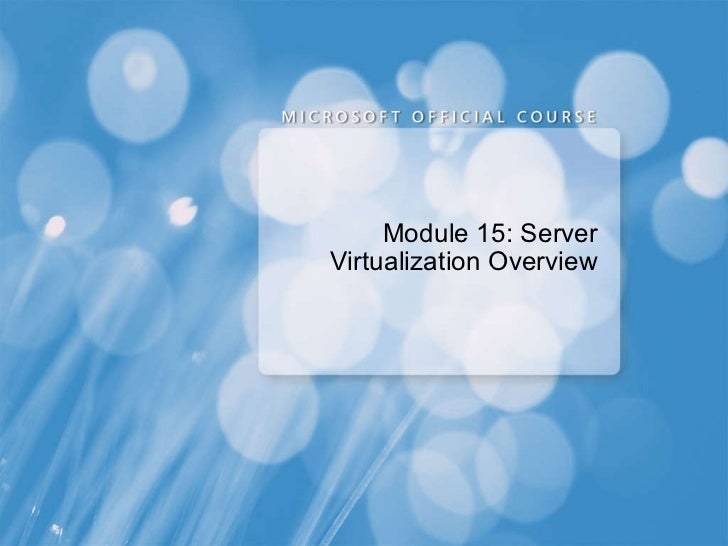 Module 15: Server Virtualization Overview