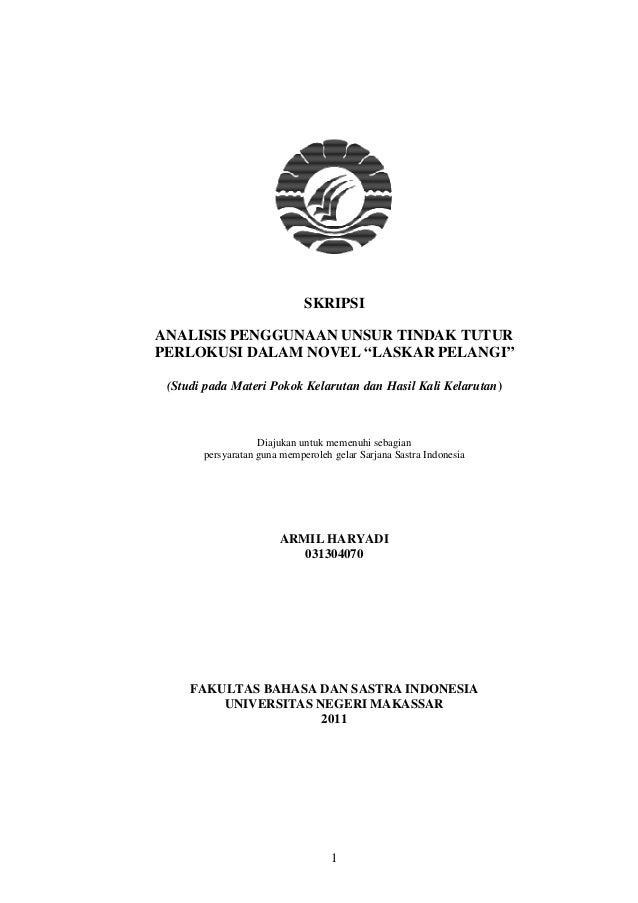 "1 SKRIPSI ANALISIS PENGGUNAAN UNSUR TINDAK TUTUR PERLOKUSI DALAM NOVEL ""LASKAR PELANGI"" (Studi pada Materi Pokok Kelarutan..."