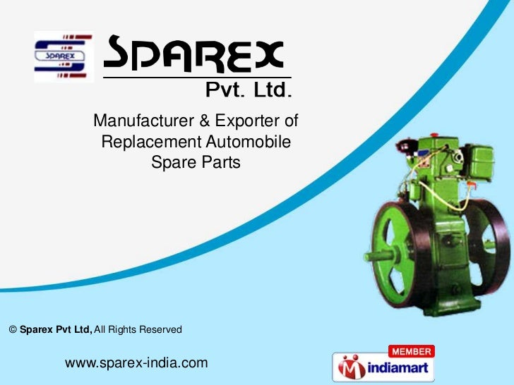 Manufacturer & Exporter of                  Replacement Automobile                        Spare Parts© Sparex Pvt Ltd, All...