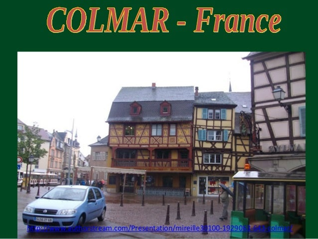 http://www.authorstream.com/Presentation/mireille30100-1929063-643-colmar/
