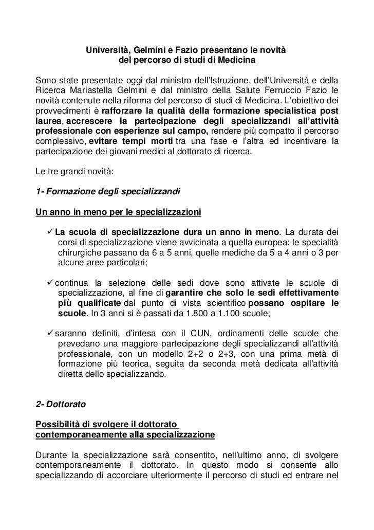 Università, Gelmini e Fazio presentano le novità                      del percorso di studi di MedicinaSono state presenta...