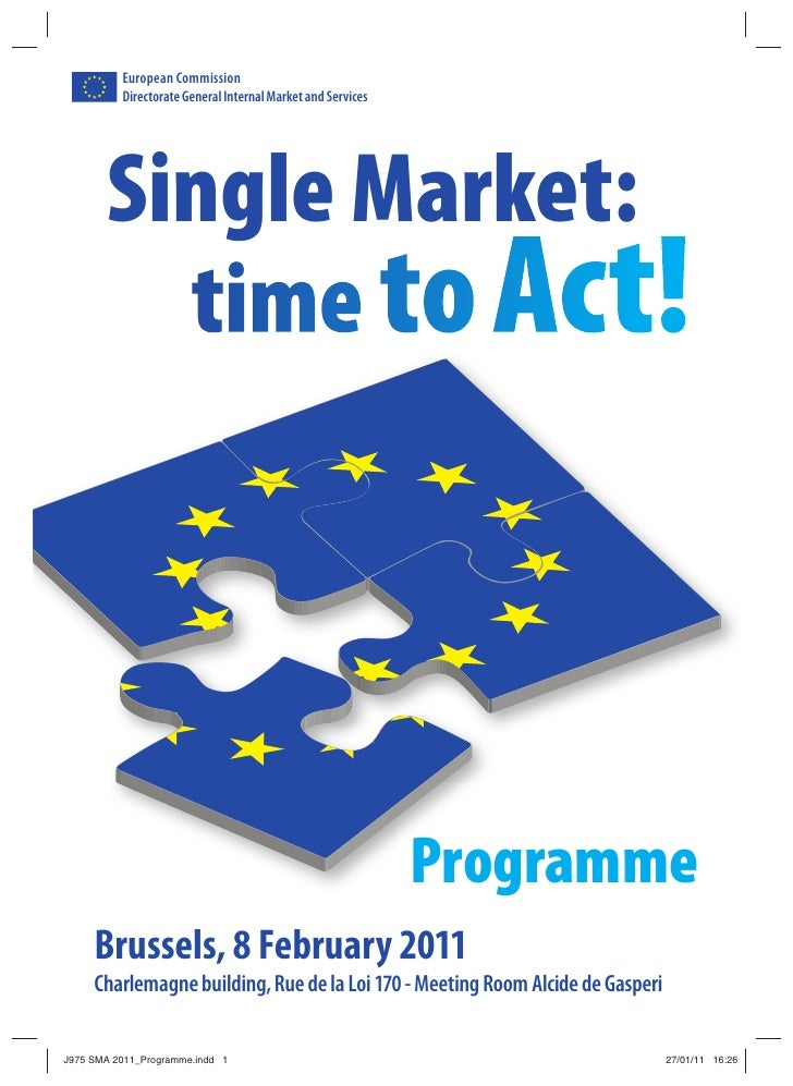 European Commission   Directorate General Internal Market and Services Single Market:                                     ...