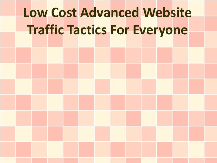 Low Cost Advanced Website Traffic Tactics For Everyone