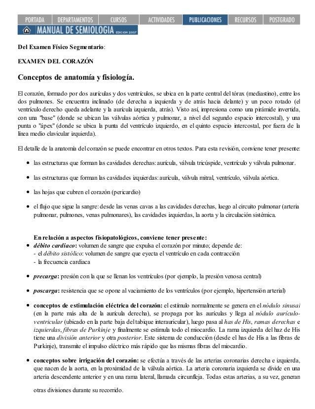 Del Examen Físico Segmentario: EXAMEN DEL CORAZÓN Conceptos de anatomía y fisiología. El corazón, formado por dos aurícula...