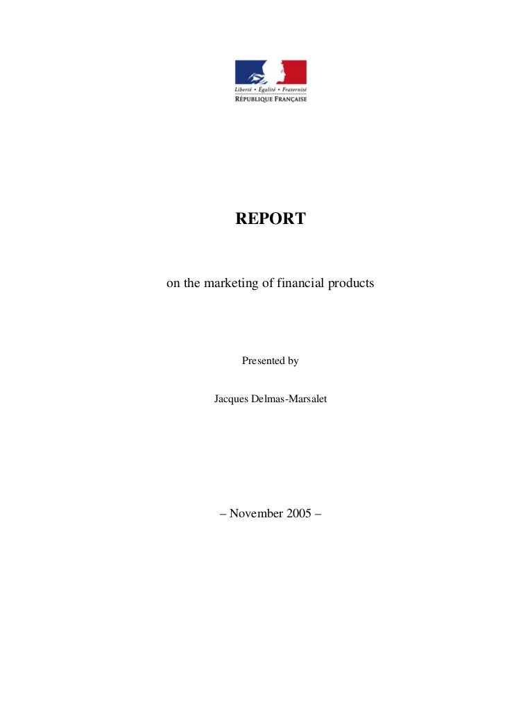 REPORTon the marketing of financial products             Presented by        Jacques Delmas-Marsalet         – November 20...