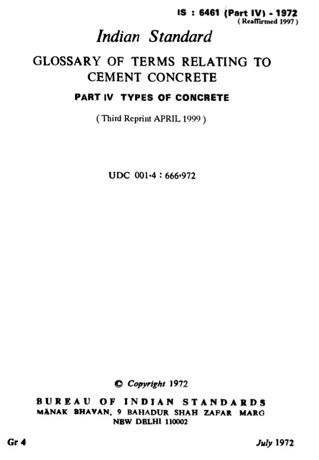 IS : 6461 iPart IV1 - 1972 ( RcnNiied 1997) Indian Standard GLOSSARY OF TERMS RELATING TO CEMENT CONCRETE PART IV TYPES OF...