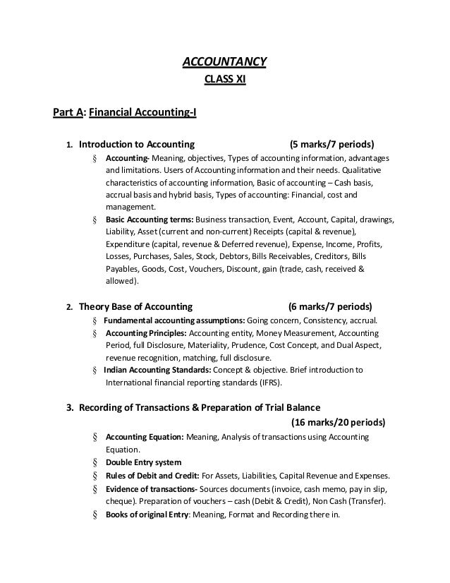 ACCOUNTANCY CLASS XI Part A: Financial Accounting-I 1. Introduction to Accounting (5 marks/7 periods) § Accounting- Meanin...