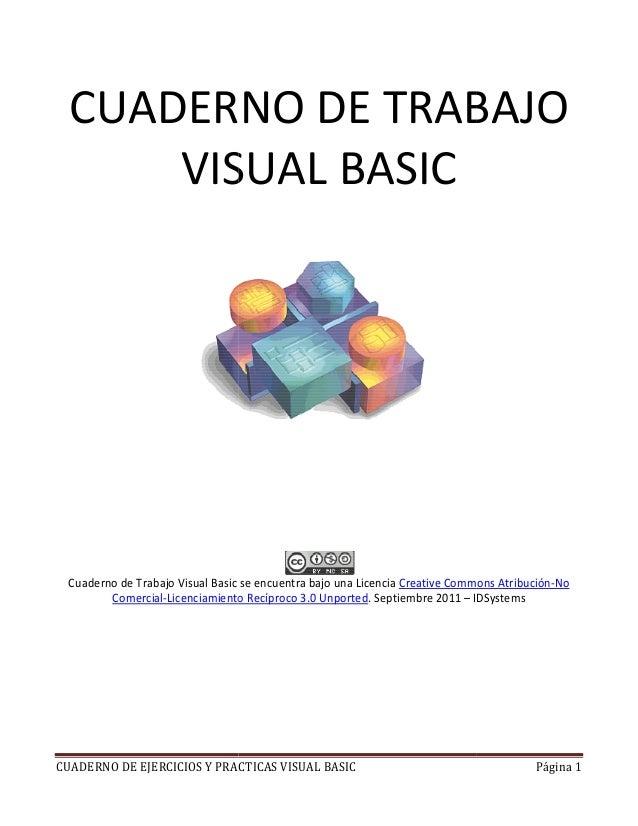 CUADERNO DE EJERCICIOS Y PRACTICAS VISUAL BASICCUADERNO DEVISCuaderno de Trabajo Visual BasicComercial-Licenciamiento Recí...