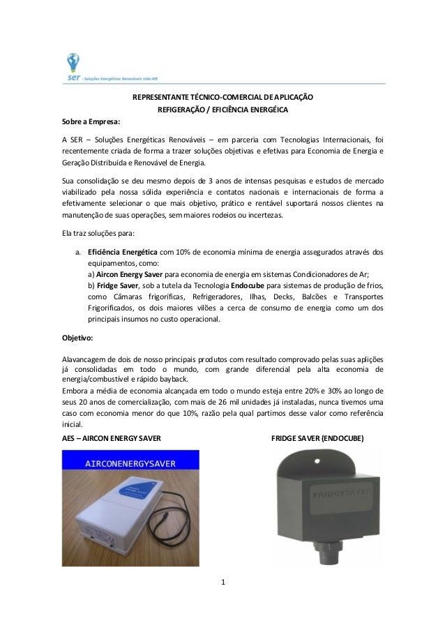1  REPRESENTANTETÉCNICO‐COMERCIALDEAPLICAÇÃO REFIGERAÇÃO/EFICIÊNCIAENERGÉICA SobreaEmpresa: A SER – Solu...