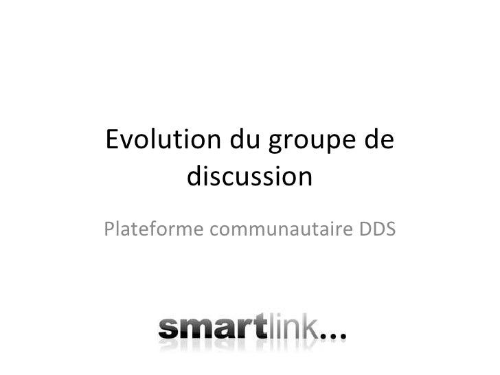 Evolution du groupe de discussion Plateforme communautaire DDS