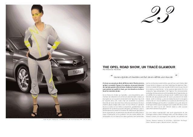 THE OPEL ROAD SHOW, UN TRACÉ GLAMOUR Par Suzanne Fournier C'est avec un concept qui allie le défilé de mode à l'élection d...
