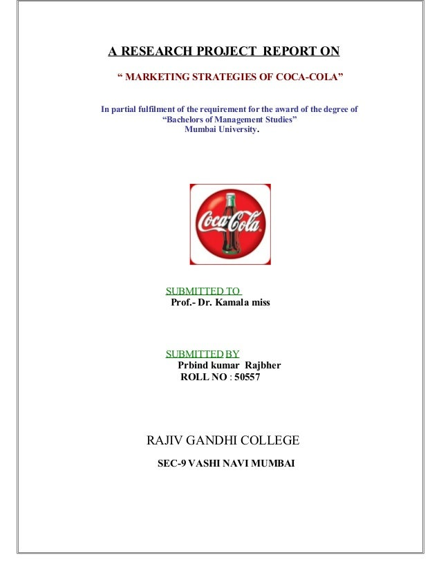"A RESEARCH PROJECT REPORT ON "" MARKETING STRATEGIES OF COCA-COLA"" In partial fulfilment of the requirement for the award o..."