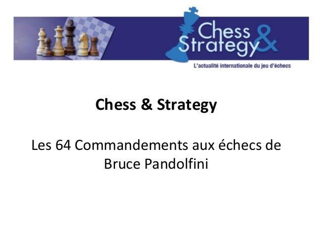 Chess & StrategyLes 64 Commandements aux échecs deBruce Pandolfini