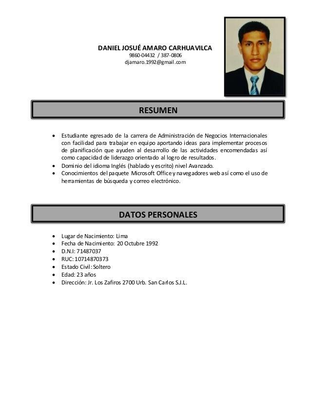DANIEL JOSUÉ AMARO CARHUAVILCA 9860-04432 / 387-0806 djamaro.1992@gmail.com  Estudiante egresado de la carrera de Adminis...