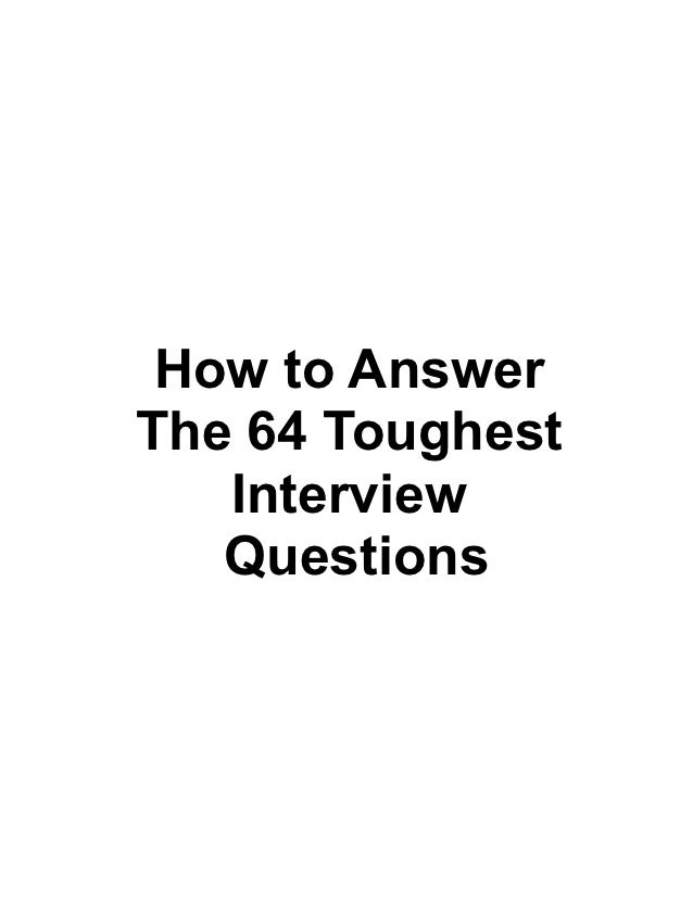 How to AnswerThe 64 Toughest   Interview   Questions