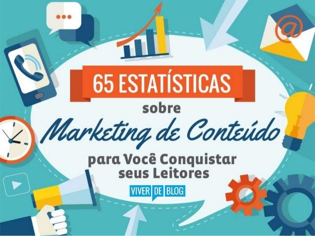 EBOOK 65 ESTATÍSTICAS DE MARKETING DE CONTEÚDO PARA VOCÊ CONQUISTAR SEUS LEITORES.