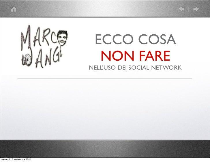 ECCO COSA                              NON FARE                            NELL'USO DEI SOCIAL NETWORKvenerdì 16 settembre...