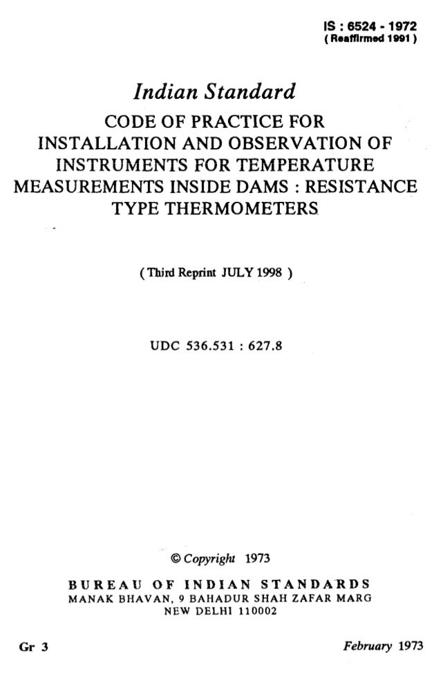 IS : 6524 - 1972 ( Reaffirmed 1991) Indian Standard CODE OF PRACTICE FOR INSTALLATION AND OBSERVATION OF INSTRUMENTS FOR T...