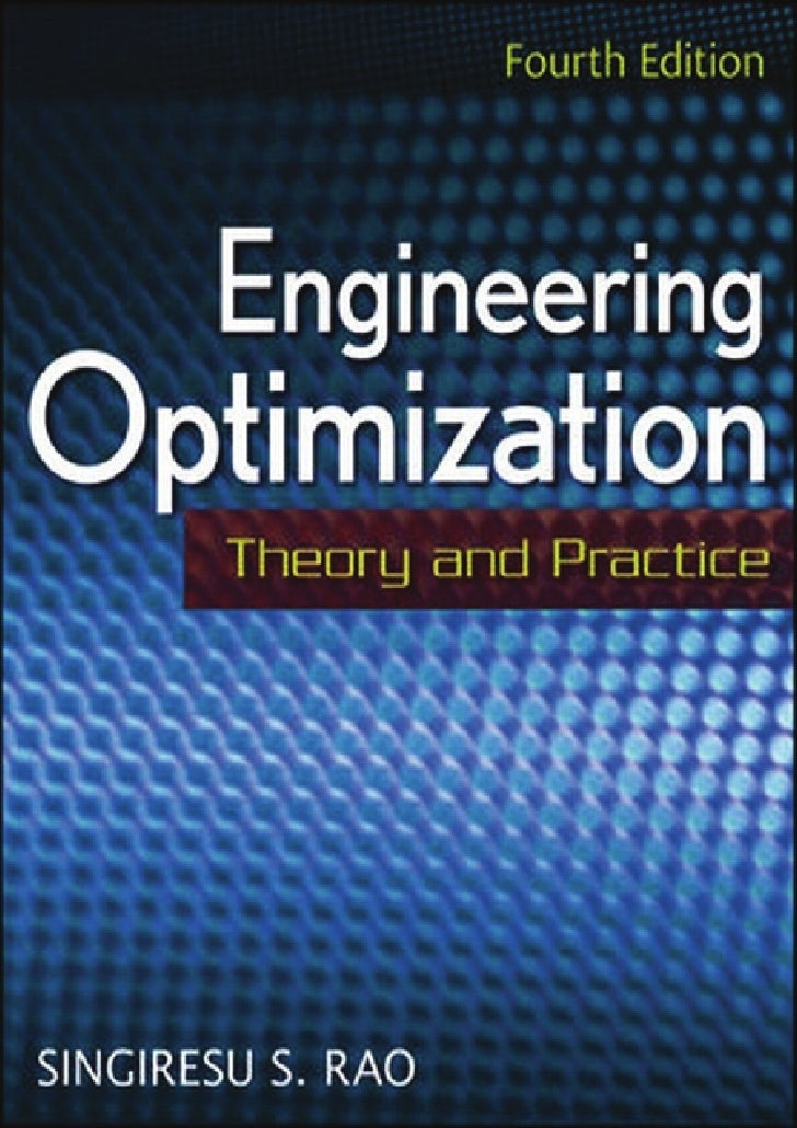 Engineering OptimizationEngineering Optimization: Theory and Practice, Fourth Edition   Singiresu S. RaoCopyright © 2009 b...