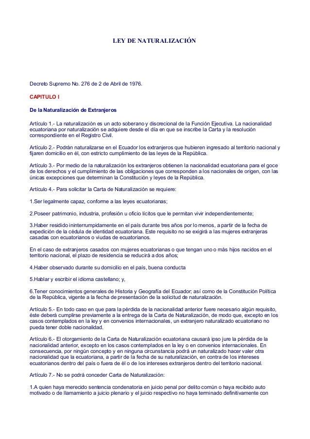 LEY DE NATURALIZACIÓN Decreto Supremo No. 276 de 2 de Abril de 1976. CAPITULO I De la Naturalización de Extranjeros Artícu...