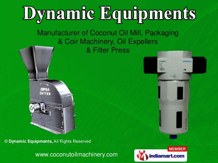 Manufacturer of Coconut Oil Mill, Packaging                    & Coir Machinery, Oil Expellers                            ...